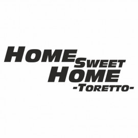 Home sweet Home Toretto
