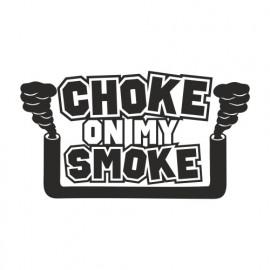Choke on my Smoke Duplex