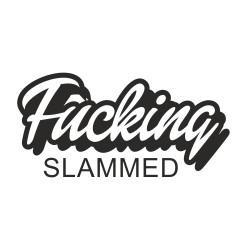Fucking Slammed
