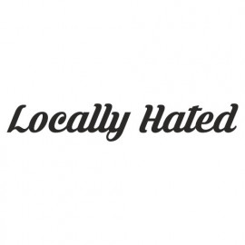 Locally Hated