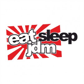Eat sleep Jdm Rising Sun