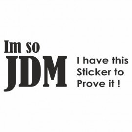 Im so Jdm I have this Sticker to Prove it