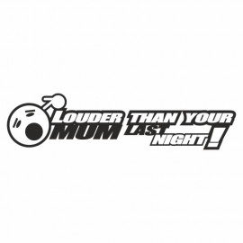 Louder than your Mum last Night Smiley