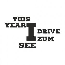This Year i drive zum See