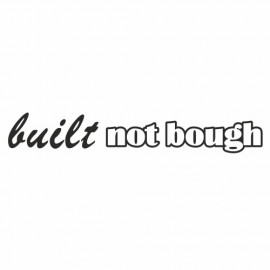 Built not bough small