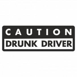 Caution drunk Driver