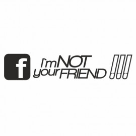 Facebook i`m not your Friend